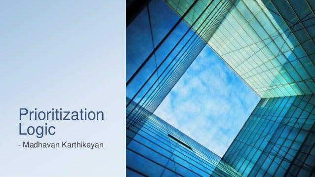 PrioritizationLogic- Madhavan Karthikeyan
