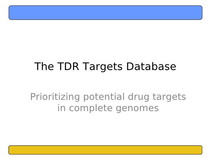 The TDR Targets Database  Prioritizing potential drug targets        in complete genomes