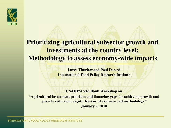 IFPRI           Prioritizing agricultural subsector growth and                  investments at the country level:         ...