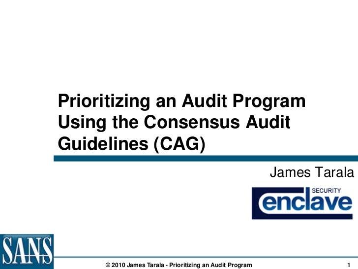 Prioritizing an Audit ProgramUsing the Consensus AuditGuidelines (CAG)                                                    ...