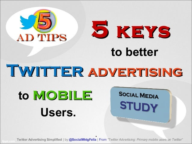 "Ad TipsAd TipsTwitter Advertising Simplified | by @SocialMktgFella | From ""Twitter Advertising: Primary mobile users on Tw..."