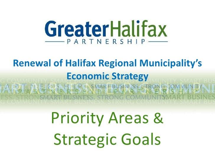 Renewal of Halifax Regional Municipality's <br />Economic Strategy  <br />Priority Areas &Strategic Goals <br />