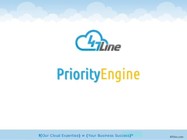 f(Our Cloud Expertise) = (Your Business Success)n PriorityEngine