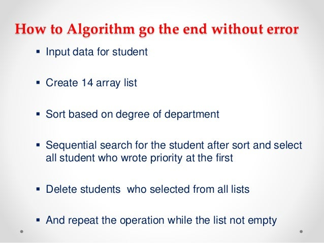 How to Algorithm go the end without error  Input data for student  Create 14 array list  Sort based on degree of depart...