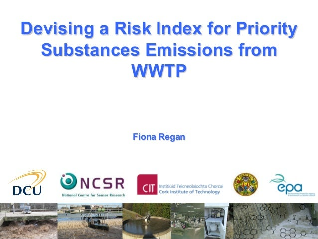 Devising a Risk Index for Priority Substances Emissions from WWTP Fiona Regan