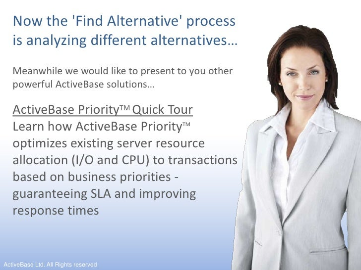 Now the 'Find Alternative' process is analyzing different alternatives…<br />Meanwhile we would like to present ...
