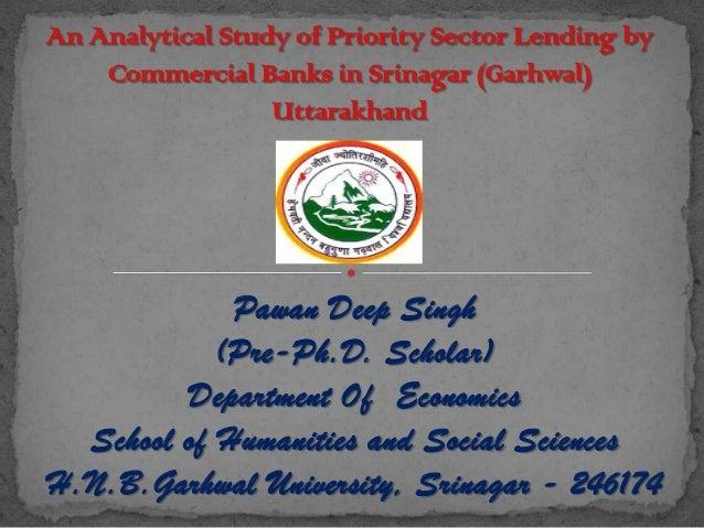 Pawan Deep Singh (Pre-Ph.D. Scholar) Department Of Economics School of Humanities and Social Sciences H.N.B.Garhwal Univer...
