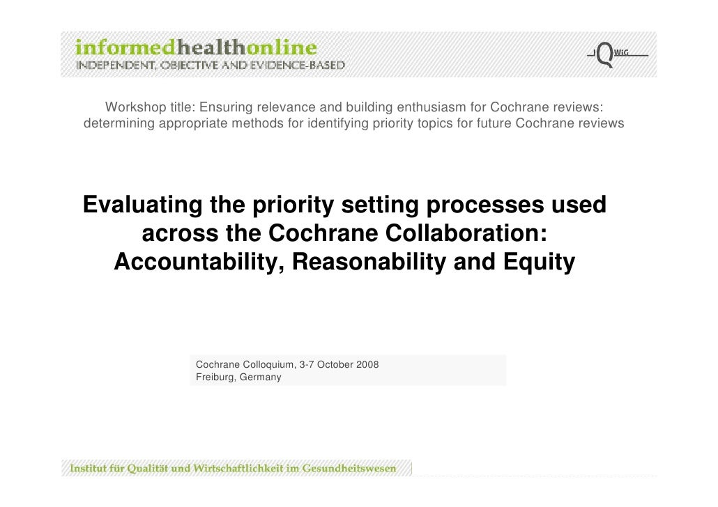 Workshop title: Ensuring relevance and building enthusiasm for Cochrane reviews: determining appropriate methods for ident...
