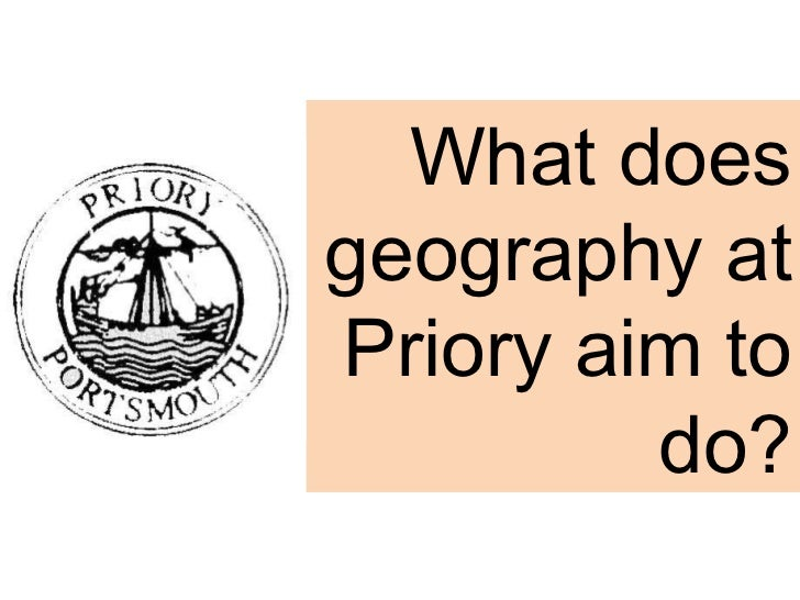 What does geography at Priory aim to do?