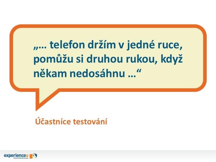 Případová studie – testování použitelnosti mobilní aplikace České pošty pro iPhone a Android Slide 3