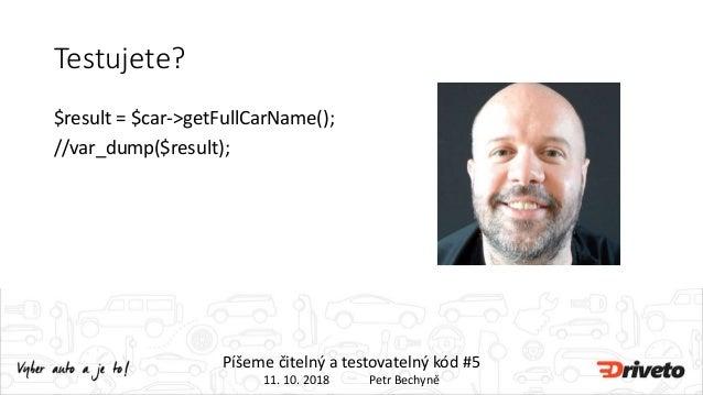 Péhápkaři - Píšeme čitelný a testovatelný kód #5 by Driveto dev team Slide 2