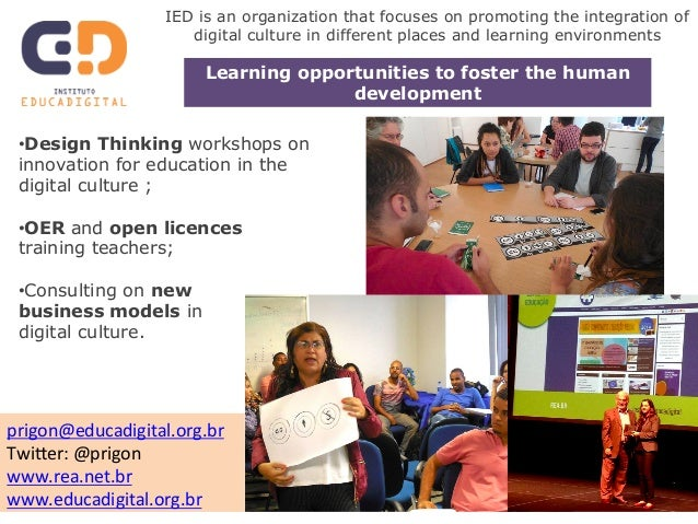 IED is an organization that focuses on promoting the integration of  digital culture in different places and learning envi...