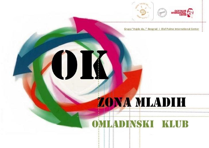 "Grupa ""Hajde da…"" Beograd i Olaf Palme International CenterOK ZONa MLADIH Omladinski klub"