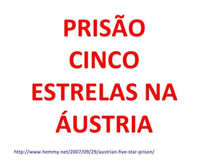 PRISÃO CINCO ESTRELAS NA ÁUSTRIA http://www.hemmy.net/2007/09/29/austrian-five-star-prison/