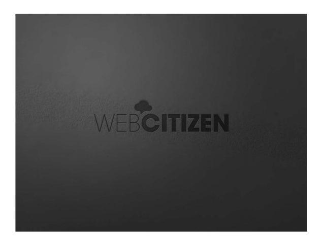 A Webcitizen nasceu em 2008 com o objetivo de aproximar cidadãos de governos, políticos, incentivando o exercício da cidad...