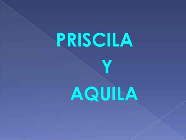 PRISCILA     Y AQUILA