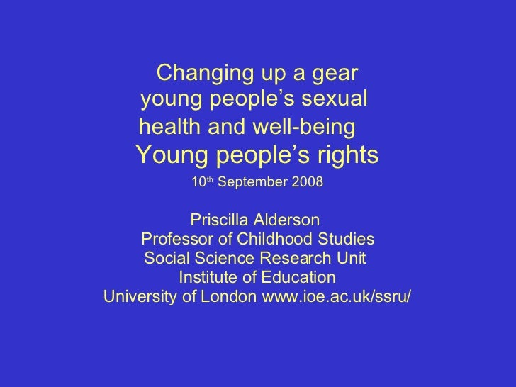 Changing up a gear young people's sexual  health and well-being  Young people's rights   10 th  September 2008   Priscilla...