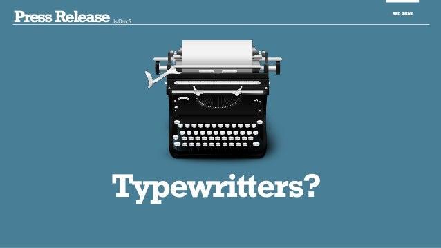 PressRelease Is Dead? SAD BEAR Typewritters?