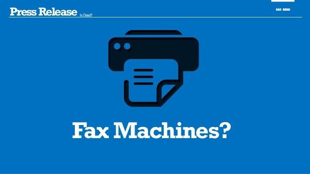 PressRelease Is Dead? SAD BEAR Fax Machines?