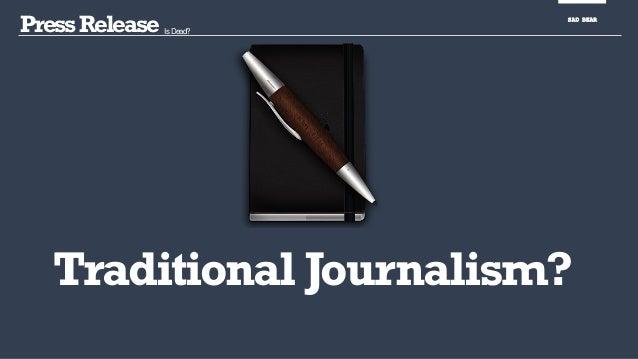 PressRelease Is Dead? SAD BEAR Traditional Journalism?