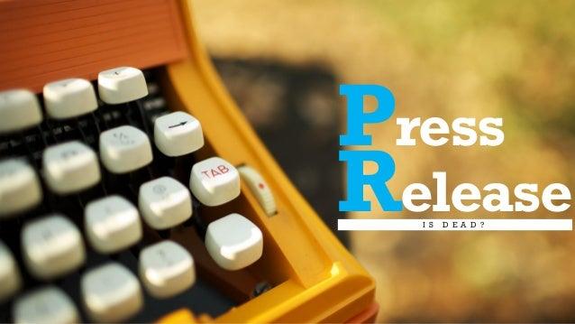 Press ReleaseI S D E A D ?