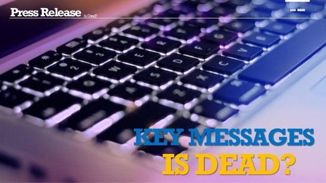 PressRelease Is Dead? SAD BEAR KEY MESSAGES IS DEAD?