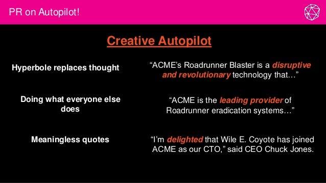 "PR on Autopilot! ""ACME is the leading provider of Roadrunner eradication systems…"" ""ACME's Roadrunner Blaster is a disrupt..."