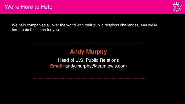 We're Here to Help We help companies all over the world with their public relations challenges, and we're here to do the s...