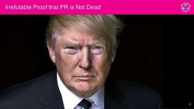 Irrefutable Proof that PR is Not Dead 5