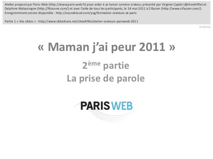 Atelier proposé par Paris-Web (http://www.paris-web.fr) pour aider à se lancer comme orateur, présenté par Virginie Caplet...