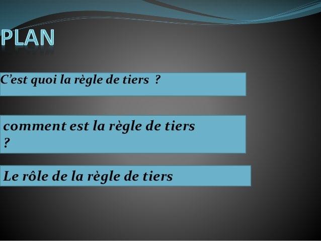 C'est quoi la règle de tiers ?Diapositive 2 comment est la règle de tiers ?Diapositive 3 Le rôle de la règle de tiers