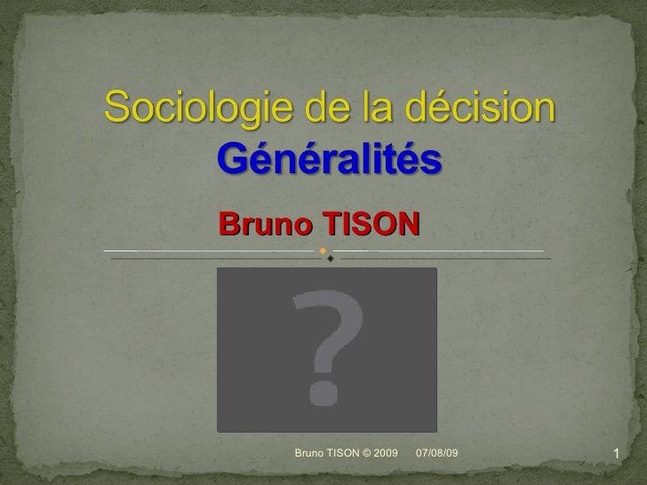 Bruno TISON 07/08/09 Bruno TISON © 2009