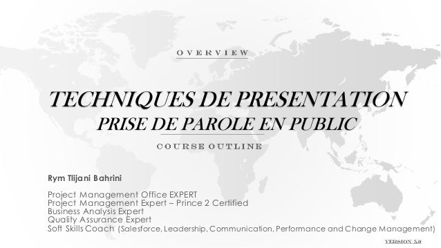 TECHNIQUES DE PRESENTATION PRISE DE PAROLE EN PUBLIC Rym Tlijani Bahrini Project Management Office EXPERT Project Manageme...