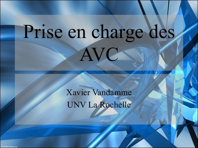 Prise en charge des AVC   Xavier Vandamme UNV La Rochelle