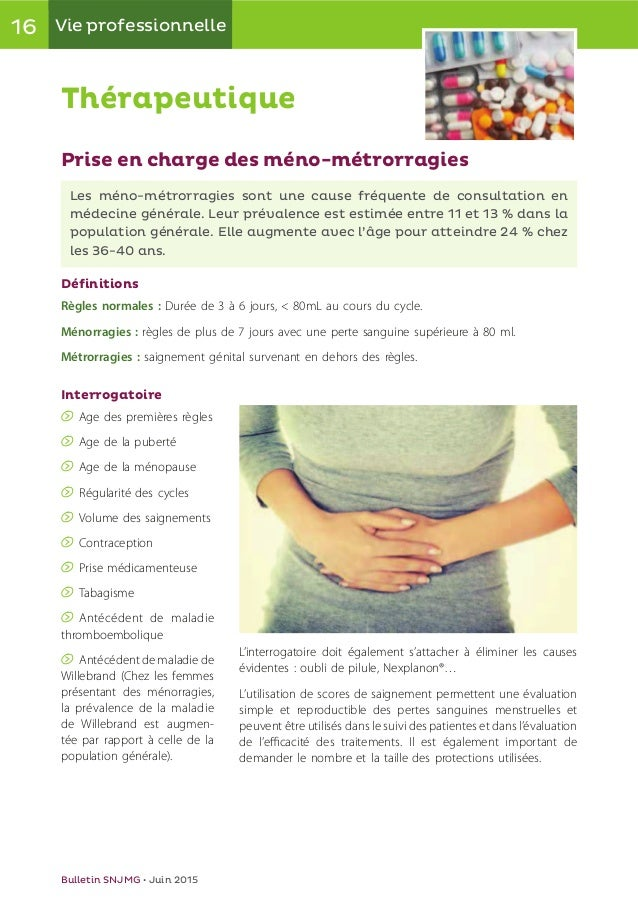16 Vie professionnelle Bulletin SNJMG • Juin 2015 Thérapeutique Prise en charge des méno-métrorragies Les méno-métrorragie...