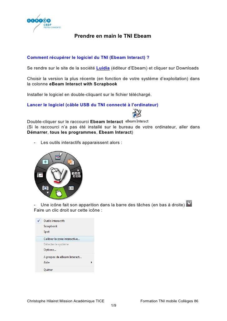 Prendre en main le TNI Ebeam   Comment récupérer le logiciel du TNI (Ebeam Interact) ?  Se rendre sur le site de la sociét...