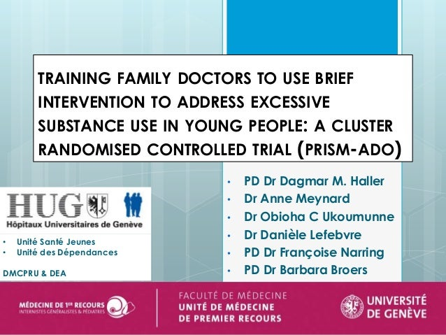 TRAINING FAMILY DOCTORS TO USE BRIEF INTERVENTION TO ADDRESS EXCESSIVE SUBSTANCE USE IN YOUNG PEOPLE: A CLUSTER RANDOMISED...