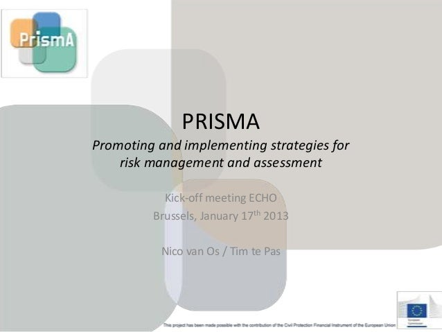 PRISMAPromoting and implementing strategies for    risk management and assessment           Kick-off meeting ECHO         ...