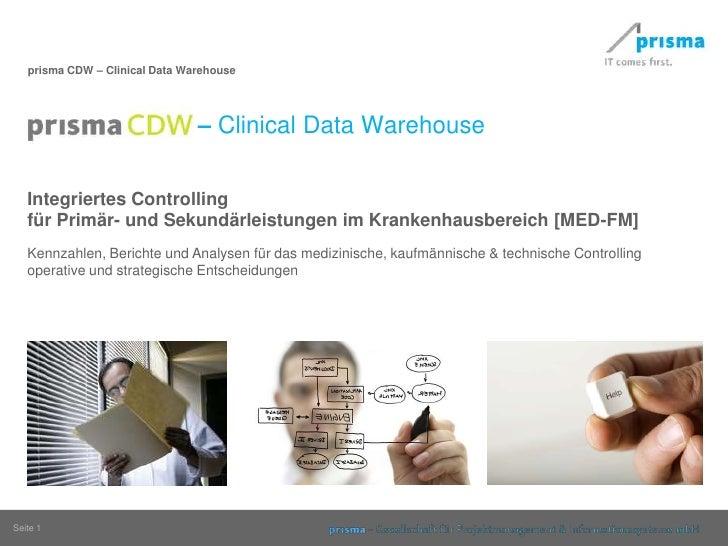 prisma CDW    – Clinical Data Warehouse <br />Integriertes Controlling <br />für Primär- und Sekundärleistungen im Kranken...