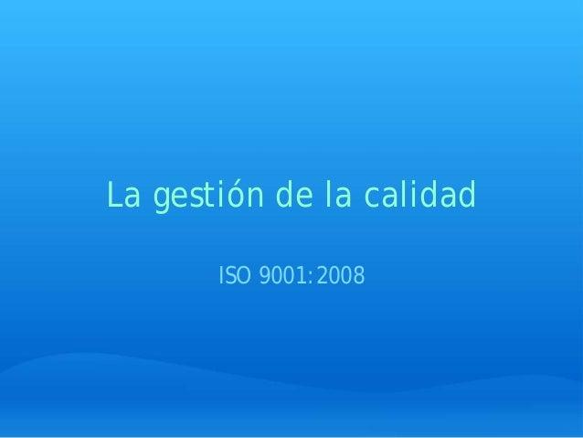 La gestión de la calidad ISO 9001:2008