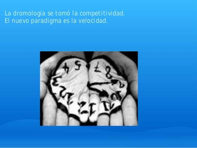 La dromología se tomó la competitividad. El nuevo paradigma es la velocidad.