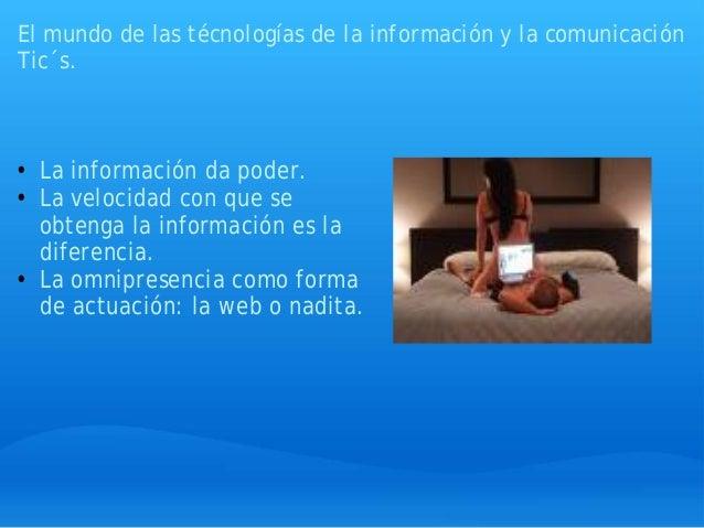 El mundo de las técnologías de la información y la comunicación Tic´s. • La información da poder. • La velocidad con que s...