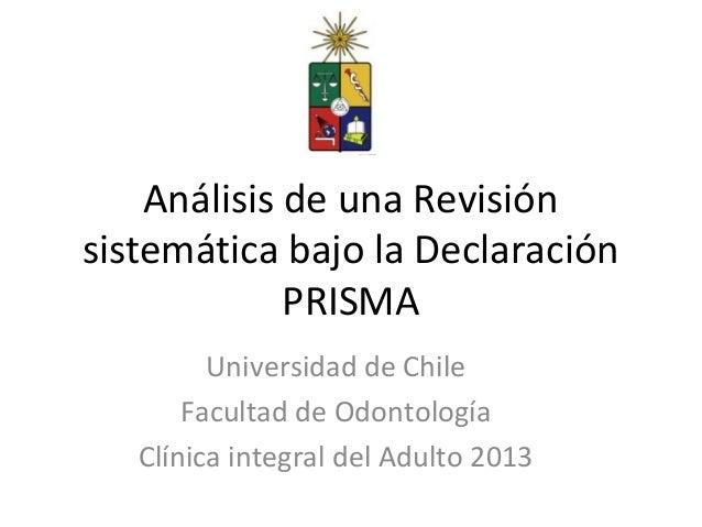 Análisis de una Revisiónsistemática bajo la Declaración             PRISMA         Universidad de Chile       Facultad de ...