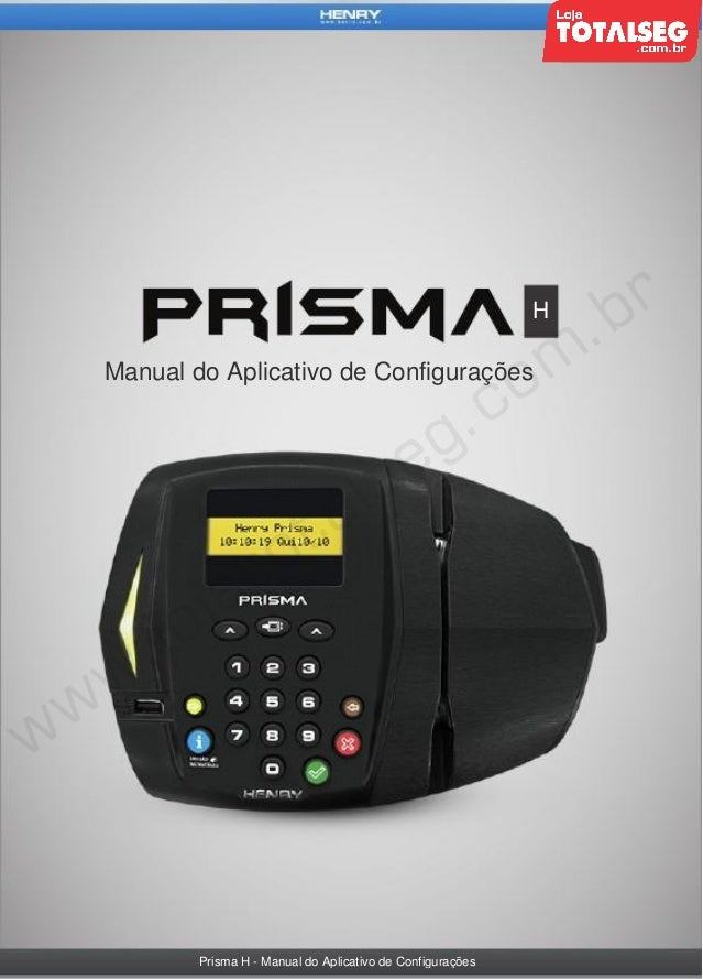 H  Manual do Aplicativo de Configurações  Prisma H - Manual do Aplicativo de Configurações