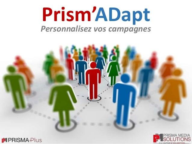 Personnalisez vos campagnes Prism'ADapt