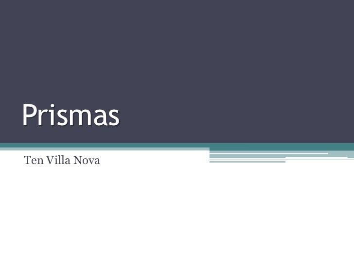PrismasTen Villa Nova