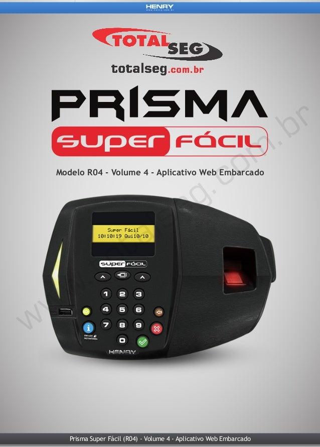 Prisma Super Fácil (R04) - Volume 4 - Aplicativo Web Embarcado Modelo R04 - Volume 4 - Aplicativo Web Embarcado