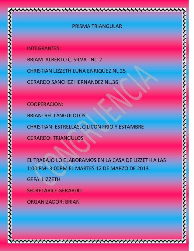 PRISMA TRIANGULARINTEGRANTES:BRIAM ALBERTO C. SILVA NL 2CHRISTIAN LIZZETH LUNA ENRIQUEZ NL 25GERARDO SANCHEZ HERNANDEZ NL....