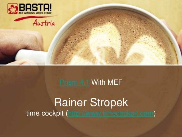 Prism 4.1 With MEF        Rainer Stropektime cockpit (http://www.timecockpit.com)
