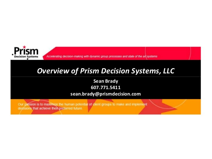 Overview of Prism Decision Systems, LLC                  Sean Brady                 607.771.5411         sean.brady@prismd...